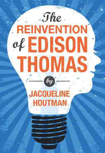 The Reinvention of Edison Thomas By Houtman, Jacqueline