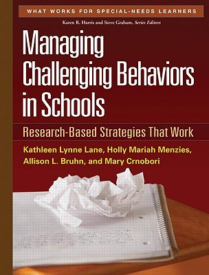 Managing Challenging Behaviors in Schools By Lane, Kathleen Lynne/ Menzies, Holly Mariah/ Bruhn, Allison L./ Crnobori, Mary